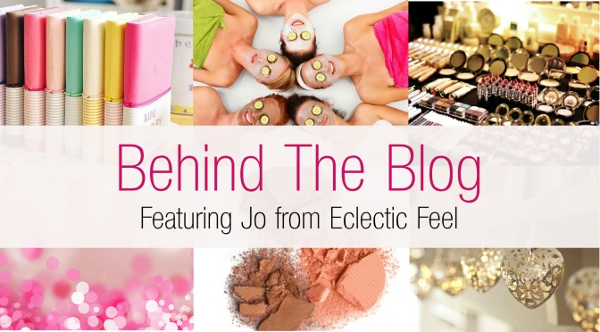 Behind The Blog…. featuring Jo from Eclectic Feel